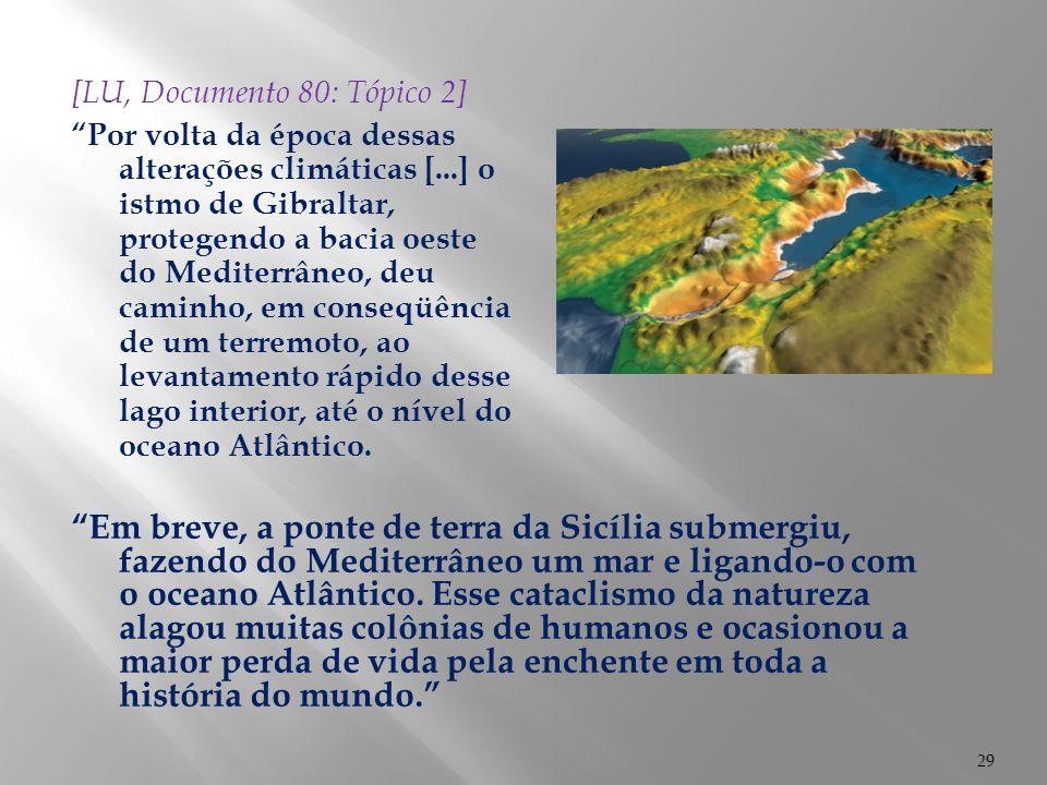 """29 """"Em breve, a ponte de terra da Sicília submergiu, fazendo do Mediterrâneo um mar e ligando-o com o oceano Atlântico. Esse cataclismo da natureza al"""