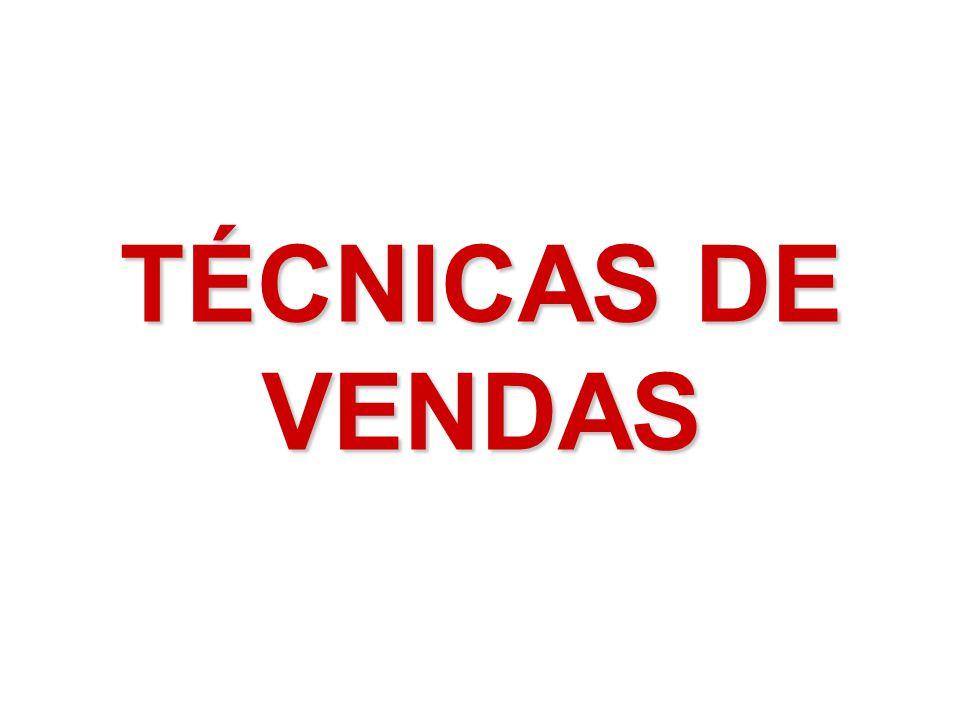 TÉCNICAS DE VENDAS