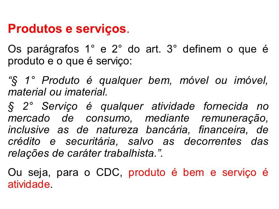Produtos e serviços.Os parágrafos 1° e 2° do art.