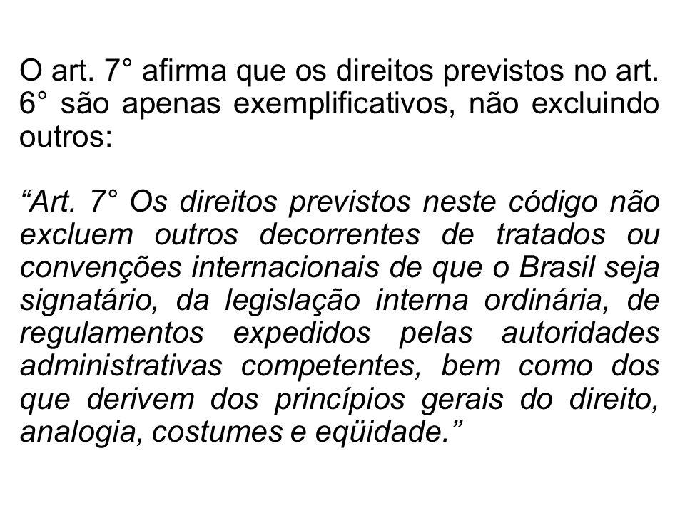 O art.7° afirma que os direitos previstos no art.