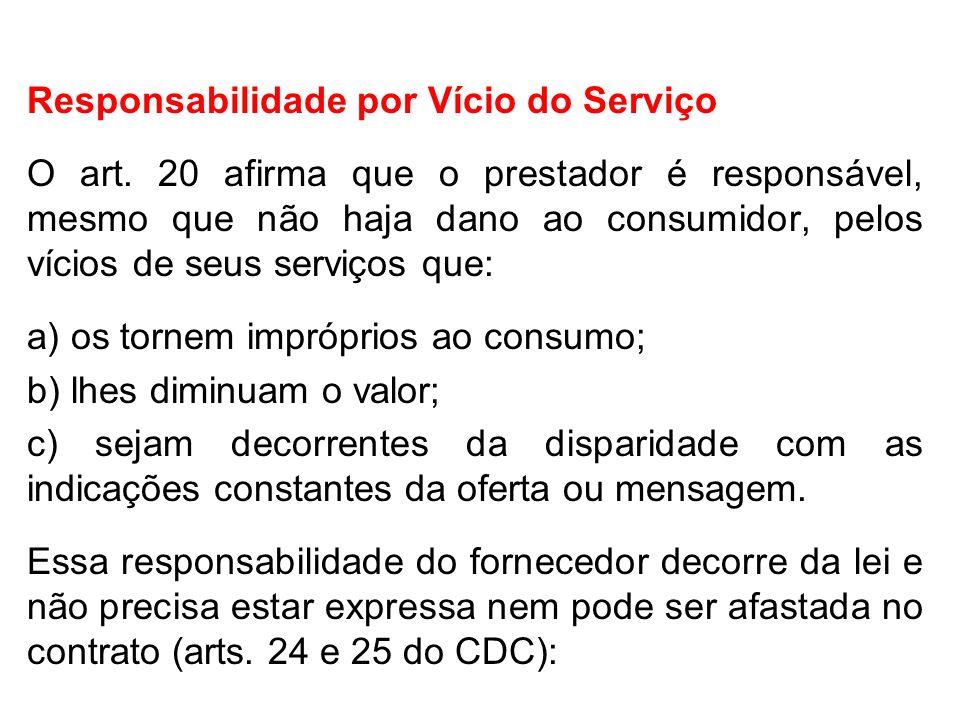 Responsabilidade por Vício do Serviço O art.