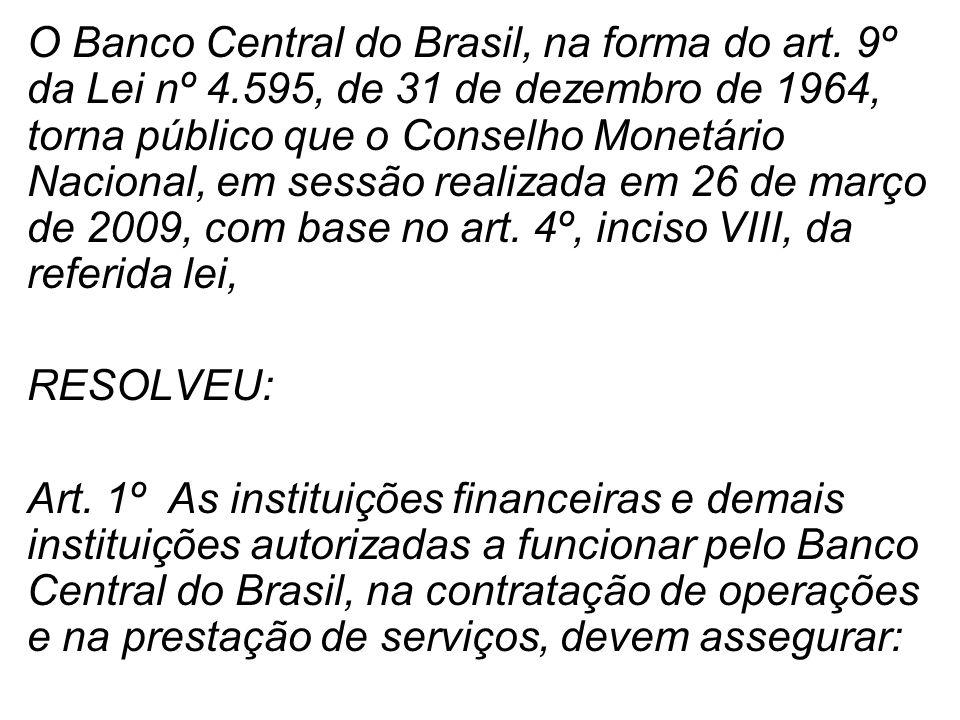 O Banco Central do Brasil, na forma do art.