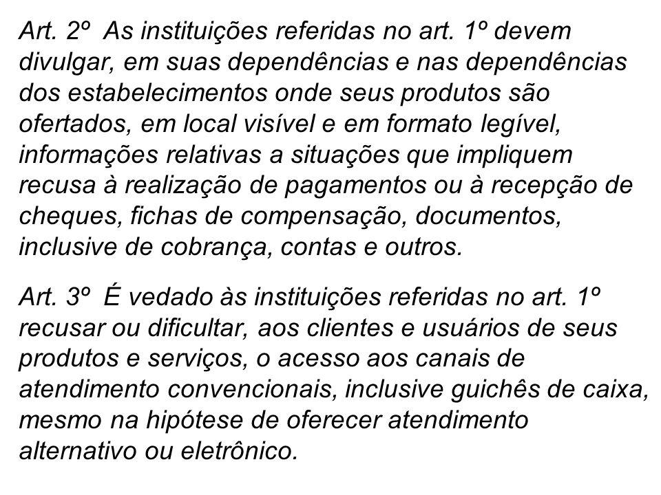 Art.2º As instituições referidas no art.
