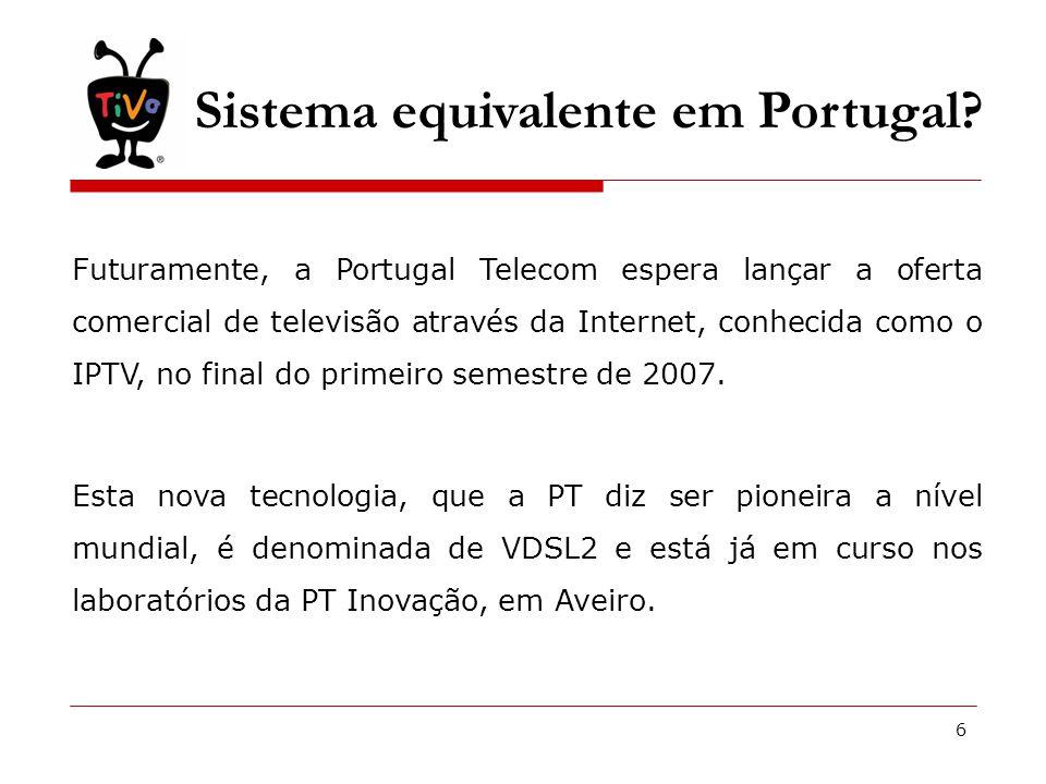 7 Sistema equivalente em Portugal.