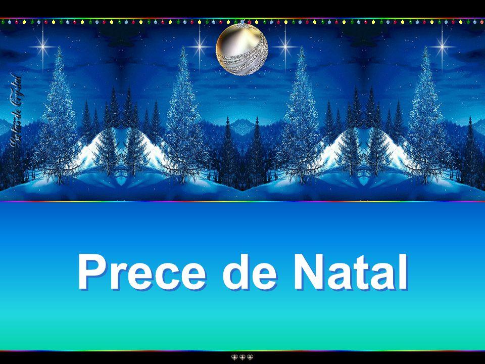 Prece de Natal Prece de Natal Prece de Natal Prece de Natal