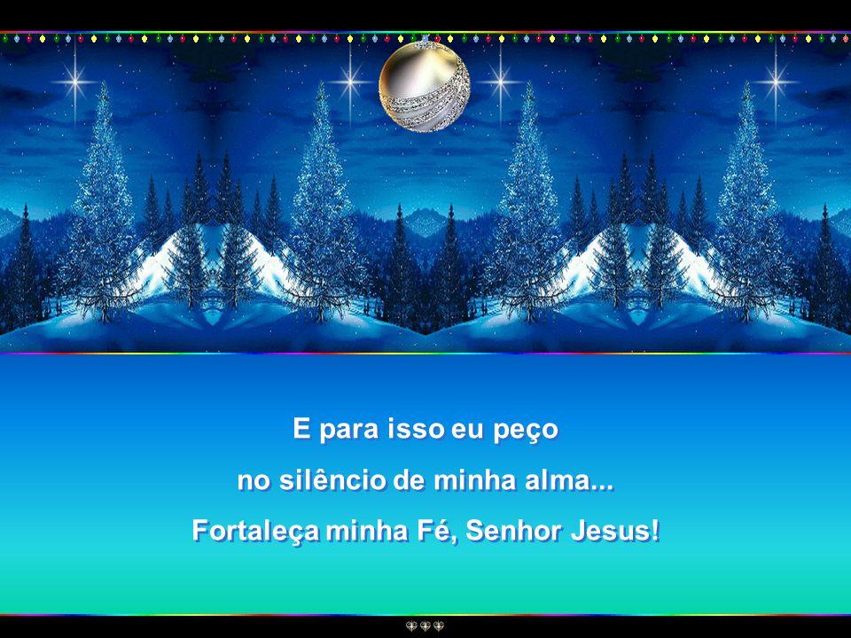Que eu possa esquecer as tristezas do ano que se encerra e, nesta prece, só te pedir alegria e paz.