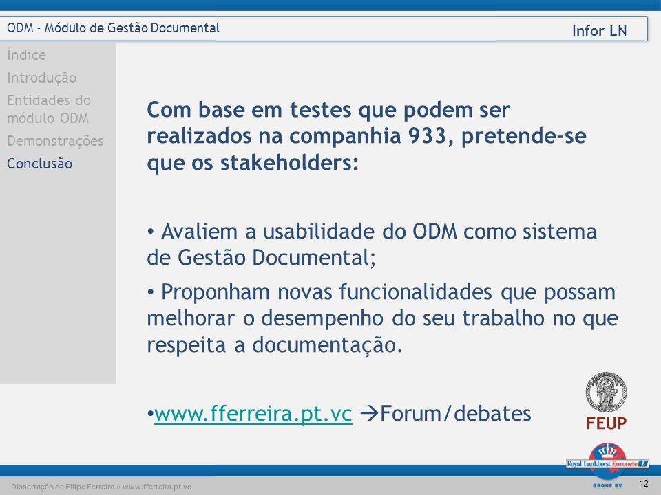 Dissertação de Filipe Ferreira // www.fferreira.pt.vc Infor LN 11 ODM - Módulo de Gestão Documental Índice Introdução Entidades do módulo ODM Demonstr