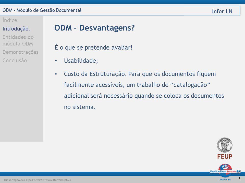 Dissertação de Filipe Ferreira // www.fferreira.pt.vc Infor LN 5 ODM - Módulo de Gestão Documental Índice Introdução Entidades do módulo ODM Demonstra