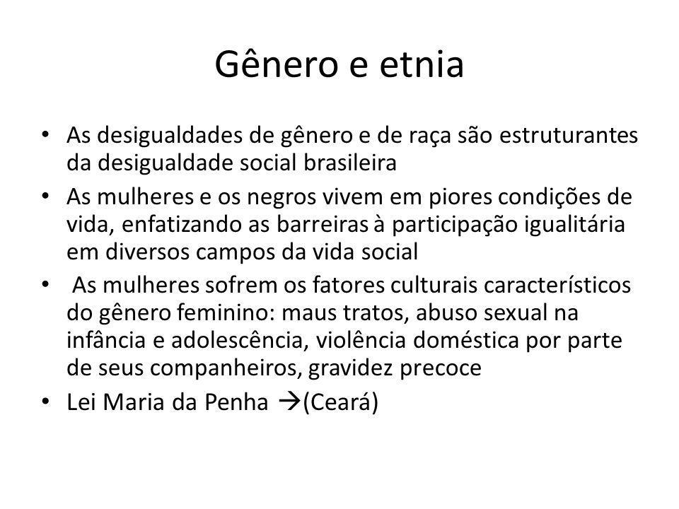Gênero e etnia • As desigualdades de gênero e de raça são estruturantes da desigualdade social brasileira • As mulheres e os negros vivem em piores co