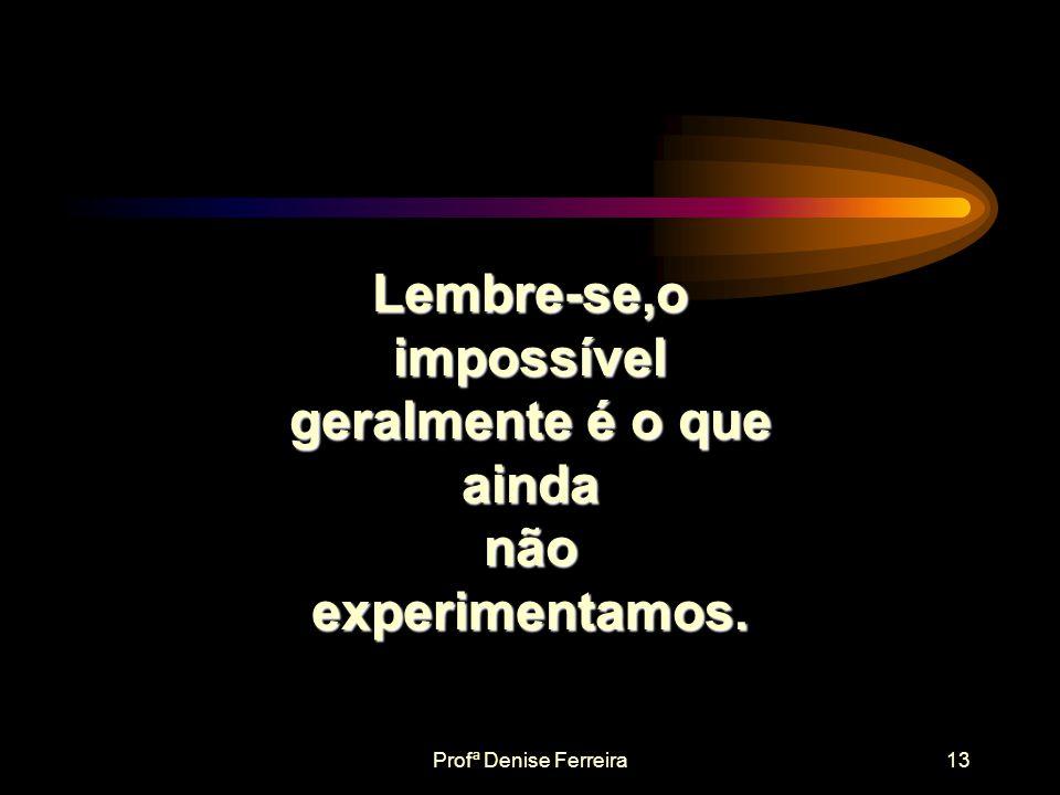 Profª Denise Ferreira12