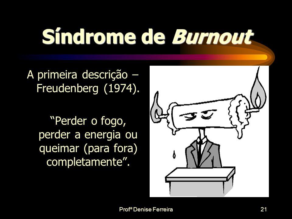 Profª Denise Ferreira20 Burnout Estresse