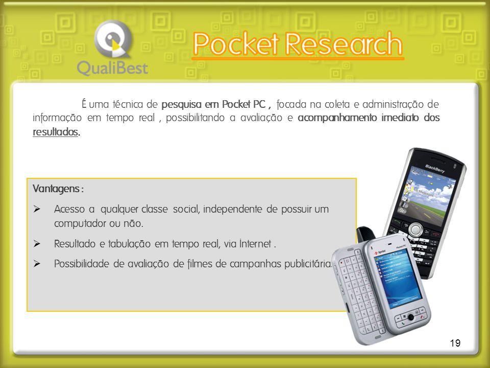 19. É uma técnica de pesquisa em Pocket PC, focada na coleta e administração de informação em tempo real, possibilitando a avaliação e acompanhamento
