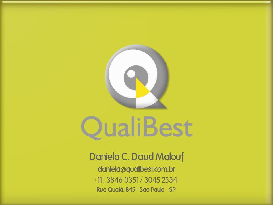 Daniela C. Daud Malouf daniela@qualibest.com.br (11) 3846 0351/ 3045 2334 Rua Quatá, 845 - São Paulo - SP