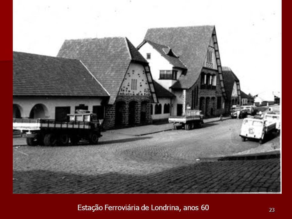 23 Estação Ferroviária de Londrina, anos 60