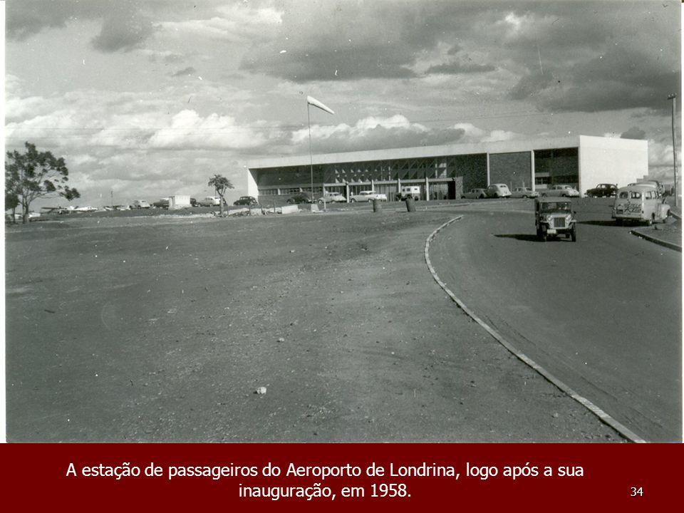 34 A estação de passageiros do Aeroporto de Londrina, logo após a sua inauguração, em 1958.