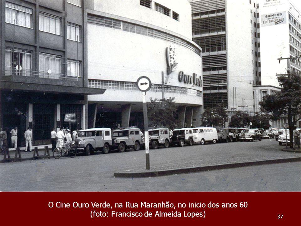 37 O Cine Ouro Verde, na Rua Maranhão, no inicio dos anos 60 (foto: Francisco de Almeida Lopes)