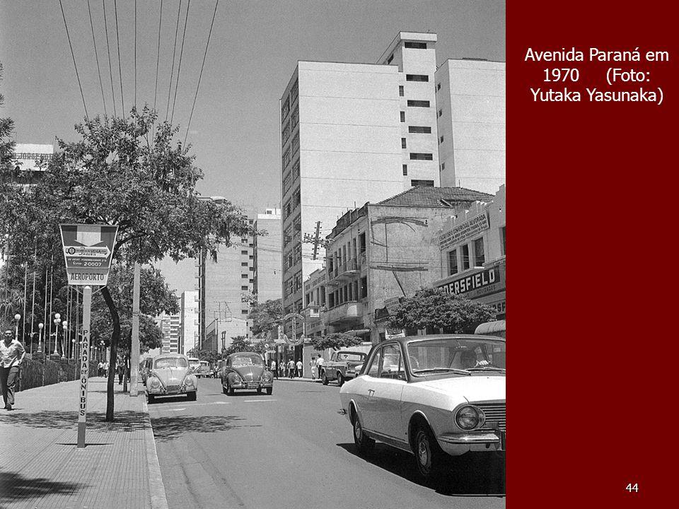 44 Avenida Paraná em 1970 (Foto: Yutaka Yasunaka)