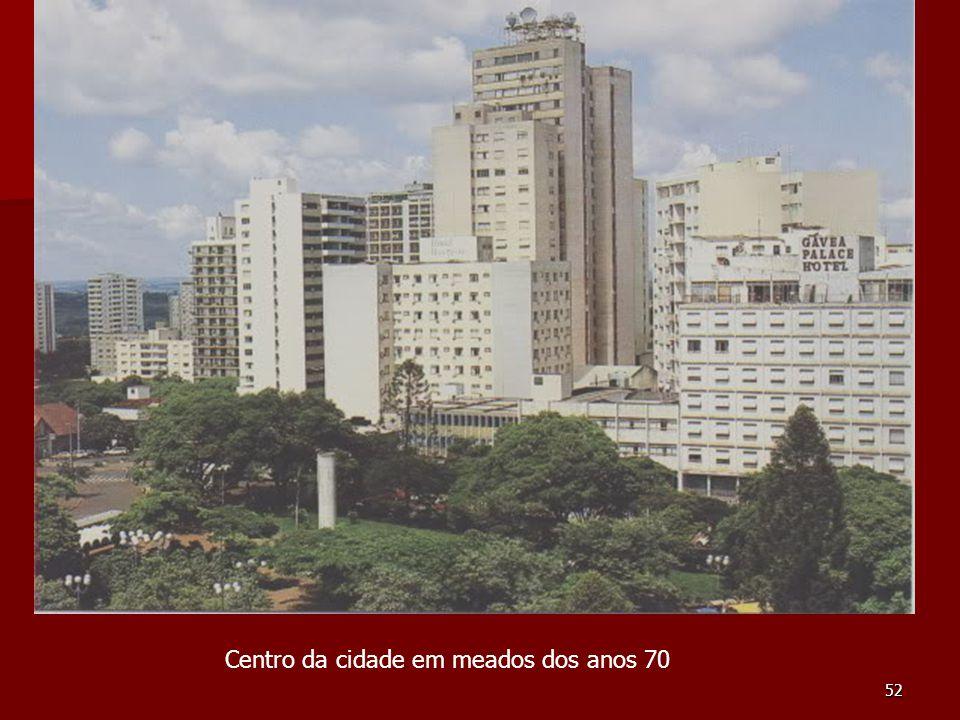 52 Centro da cidade em meados dos anos 70