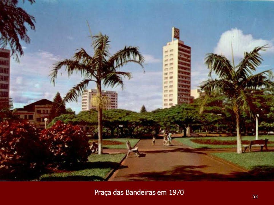 53 Praça das Bandeiras em 1970