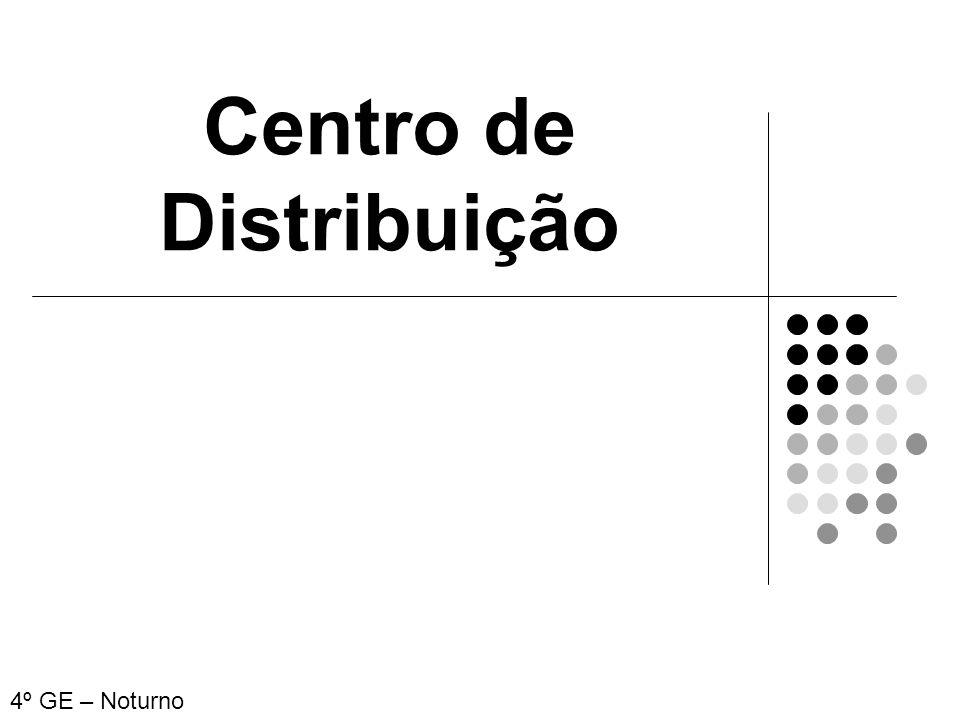 Centro de Distribuição 4º GE – Noturno