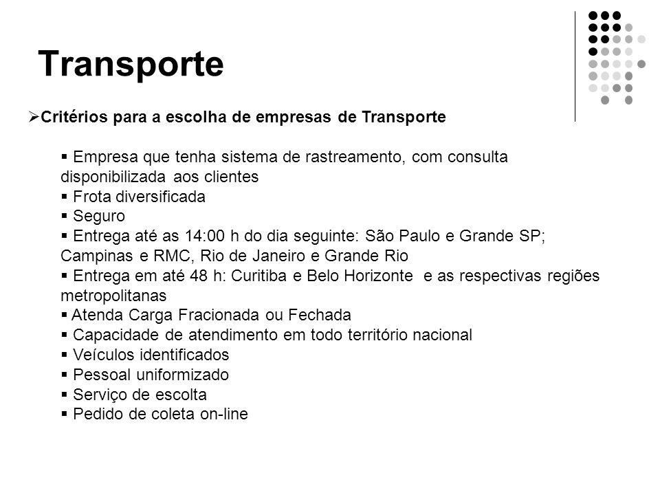 Transporte  Critérios para a escolha de empresas de Transporte  Empresa que tenha sistema de rastreamento, com consulta disponibilizada aos clientes
