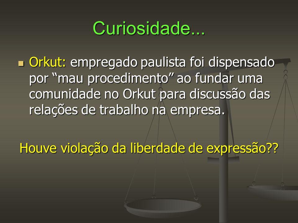 """Curiosidade...  Orkut: empregado paulista foi dispensado por """"mau procedimento"""" ao fundar uma comunidade no Orkut para discussão das relações de trab"""