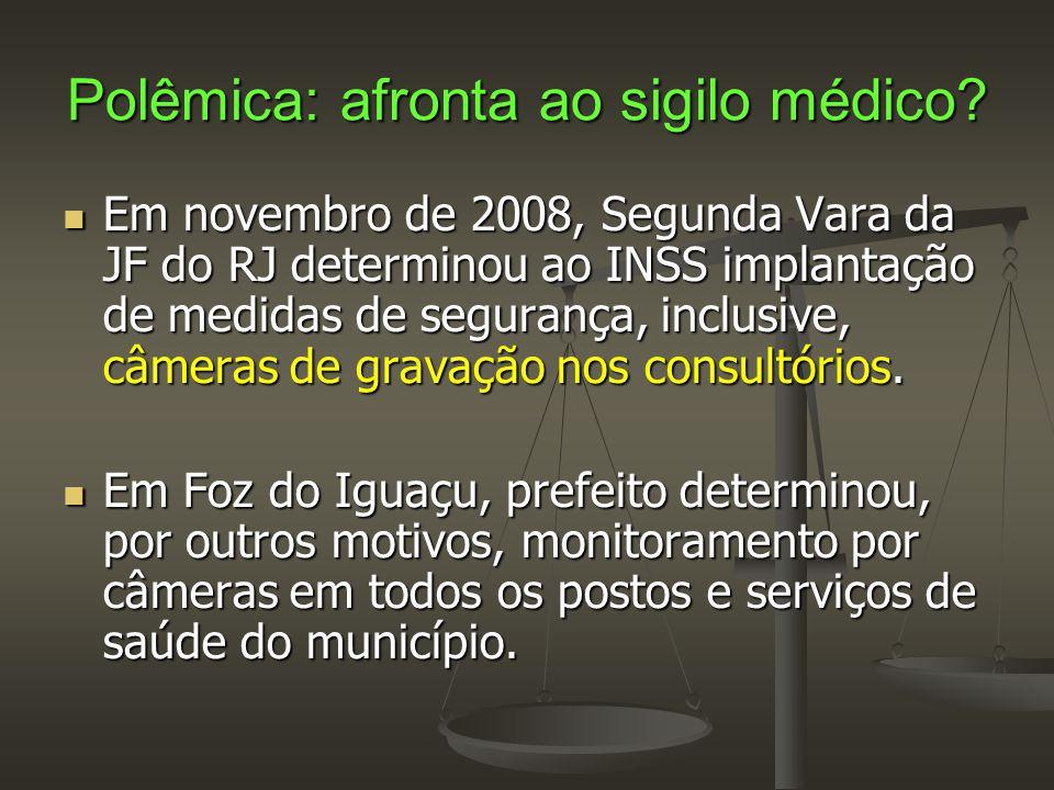 Polêmica: afronta ao sigilo médico?  Em novembro de 2008, Segunda Vara da JF do RJ determinou ao INSS implantação de medidas de segurança, inclusive,
