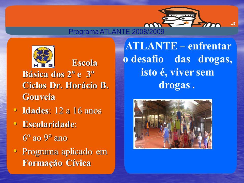 Escola Básica dos 2º e 3º Ciclos Dr. Horácio B. Gouveia Escola Básica dos 2º e 3º Ciclos Dr. Horácio B. Gouveia • Idades: 12 a 16 anos • Escolaridade: