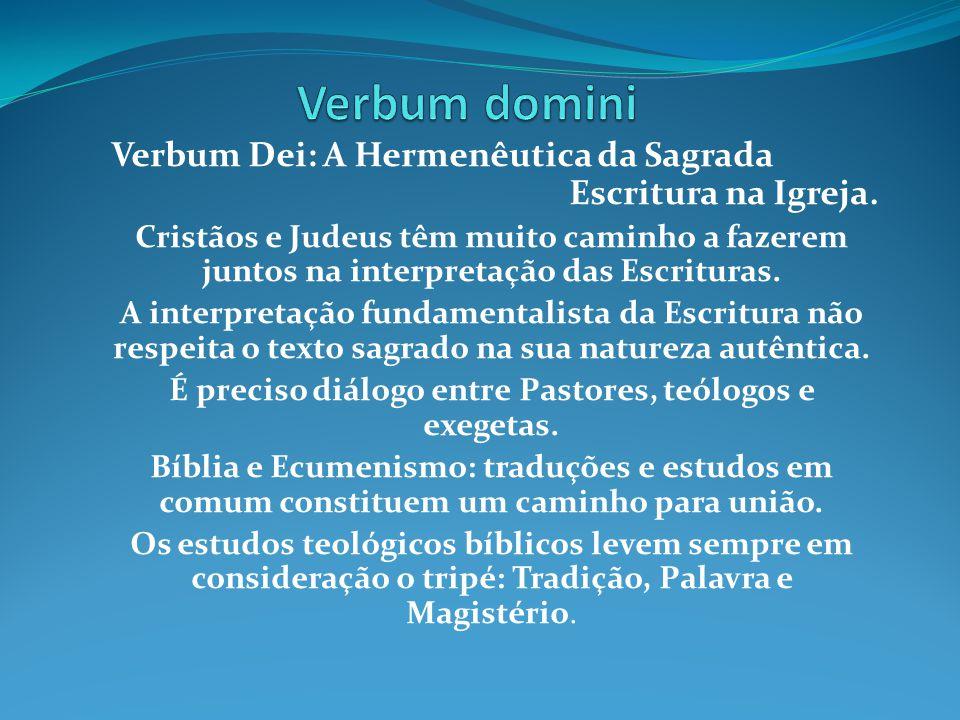 Verbum Dei: A Hermenêutica da Sagrada Escritura na Igreja. Cristãos e Judeus têm muito caminho a fazerem juntos na interpretação das Escrituras. A int
