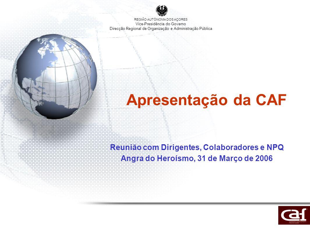 Resumo da Apresentação •Sobre a CAF e Enquadramento (3 diapositivos) •Estrutura da CAF (7 diapositivos) –Os 9 critérios (1) –Aplicação Prática da Ferramenta (2) –Pontuação dos Exemplos, Subcritérios e Critérios (2) –Pontos Fortes e Áreas de Melhoria –A CAF e a melhoria Contínua (1) •O Processo de Auto-Avaliação (AA) (3 diapositivos) •Estratégia de implementação da CAF nos Serviços da Administração Pública Regional (2 diapositivos)