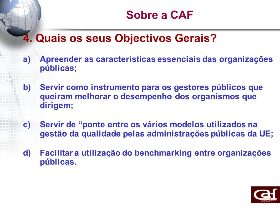 Sobre a CAF 4. Quais os seus Objectivos Gerais.