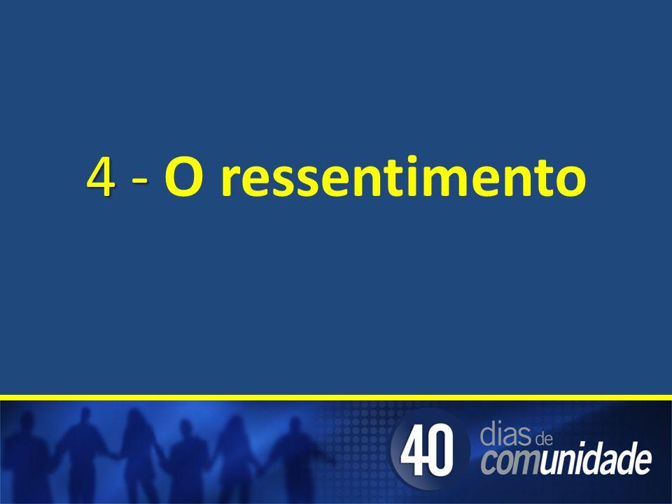 4 - 4 - O ressentimento