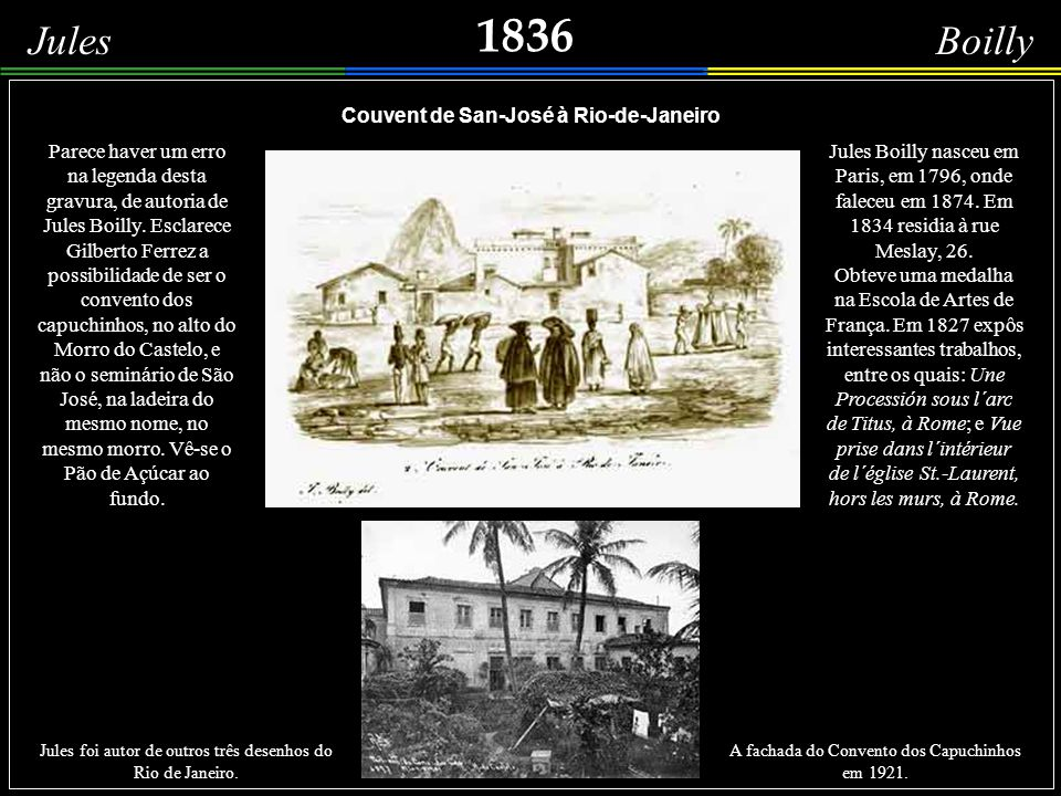 1836 Jules Boilly Couvent de San-José à Rio-de-Janeiro Parece haver um erro na legenda desta gravura, de autoria de Jules Boilly.