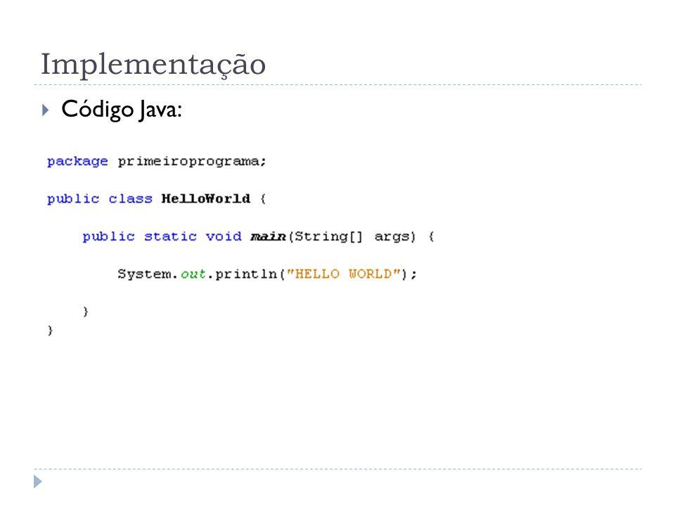 Implementação  Código Java: