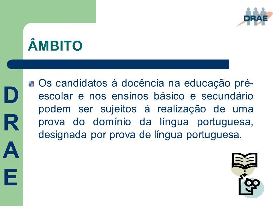 ÂMBITO Os candidatos à docência na educação pré- escolar e nos ensinos básico e secundário podem ser sujeitos à realização de uma prova do domínio da