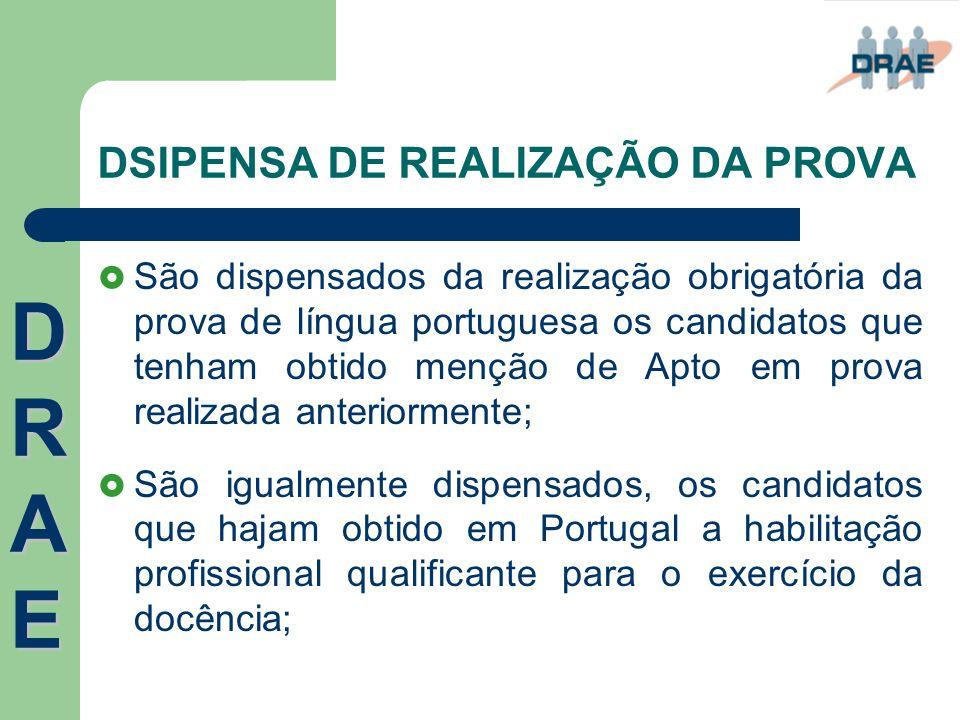 DSIPENSA DE REALIZAÇÃO DA PROVA  São dispensados da realização obrigatória da prova de língua portuguesa os candidatos que tenham obtido menção de Ap