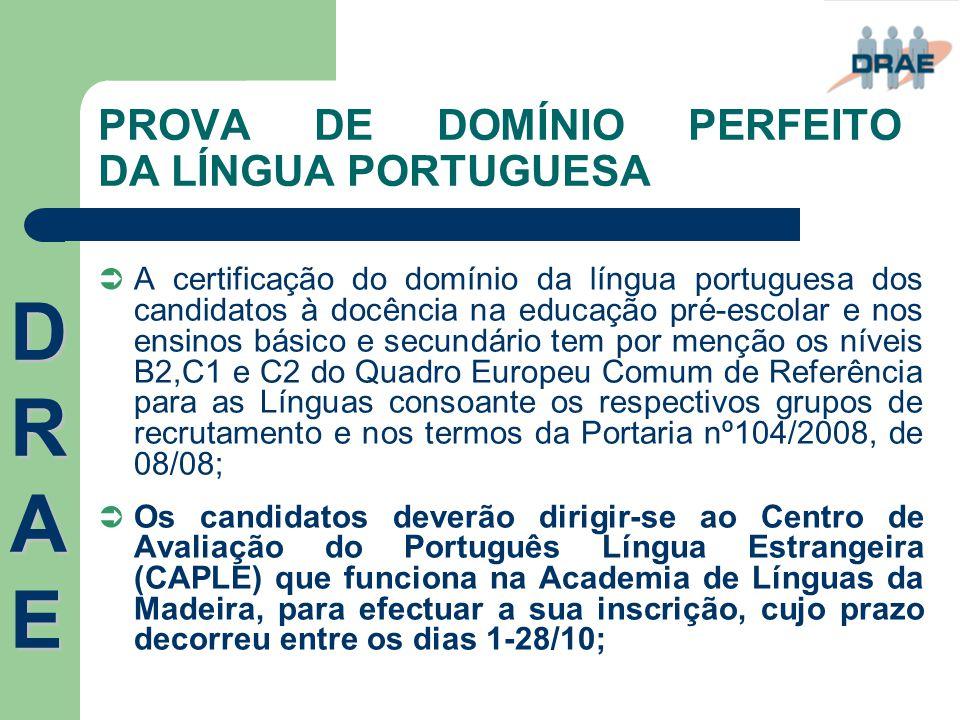 PROVA DE DOMÍNIO PERFEITO DA LÍNGUA PORTUGUESA  A certificação do domínio da língua portuguesa dos candidatos à docência na educação pré-escolar e no