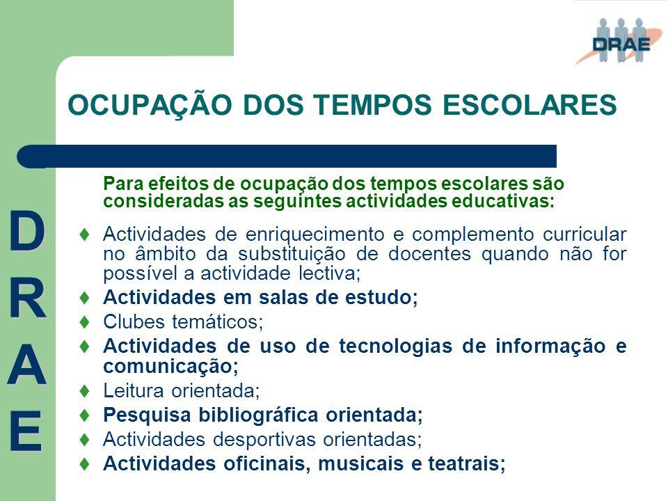 OCUPAÇÃO DOS TEMPOS ESCOLARES Para efeitos de ocupação dos tempos escolares são consideradas as seguintes actividades educativas:  Actividades de enr