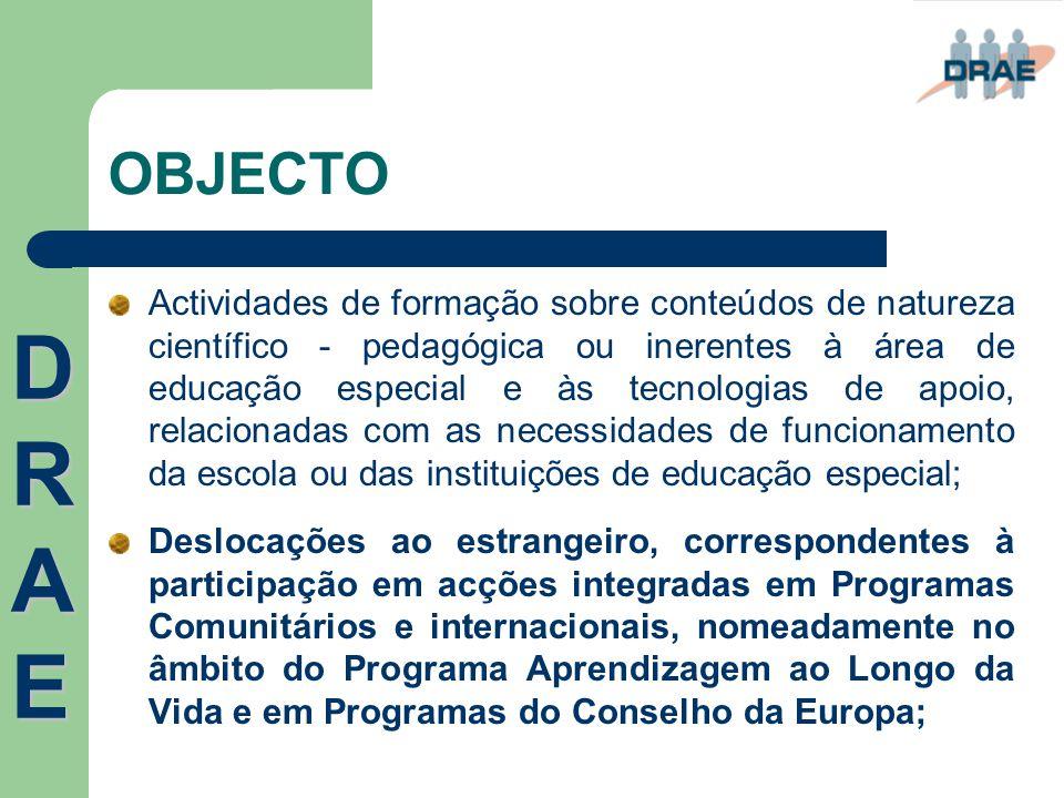 OBJECTO Actividades de formação sobre conteúdos de natureza científico - pedagógica ou inerentes à área de educação especial e às tecnologias de apoio