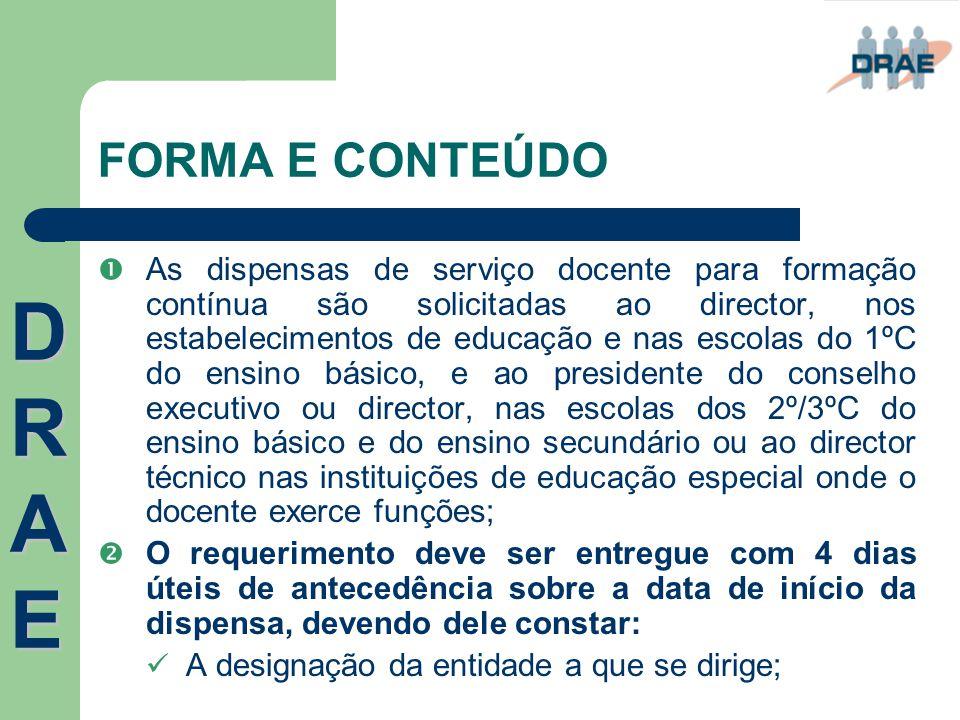 FORMA E CONTEÚDO  As dispensas de serviço docente para formação contínua são solicitadas ao director, nos estabelecimentos de educação e nas escolas