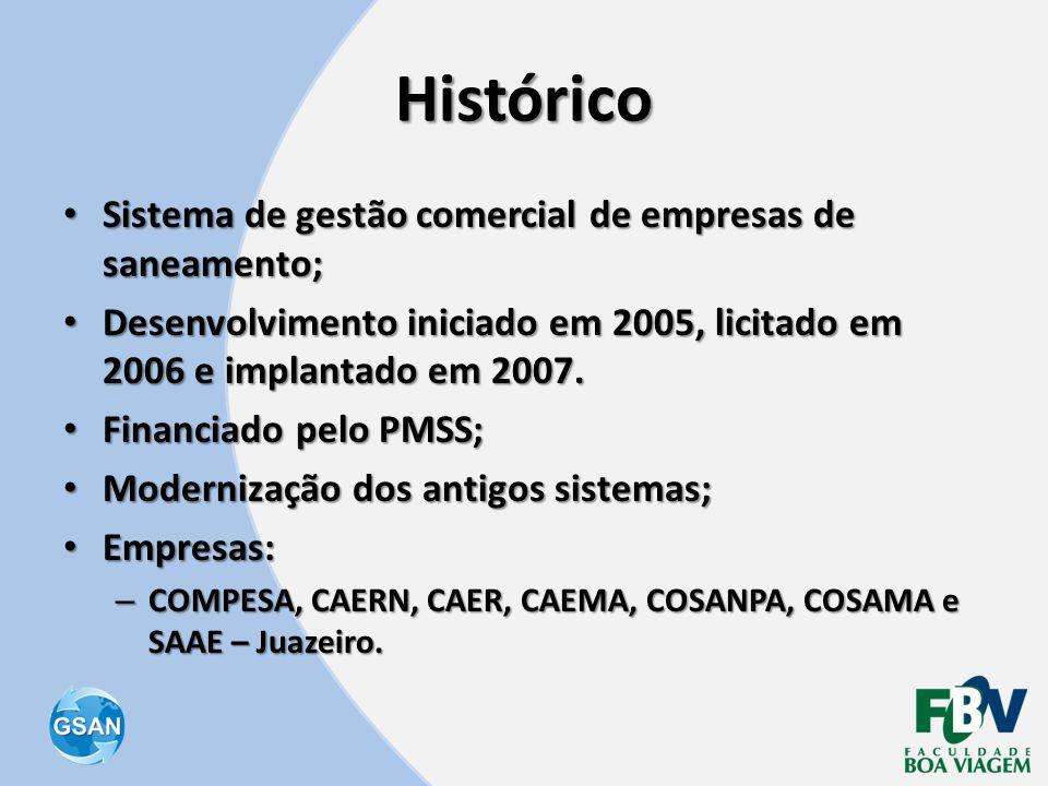 Histórico • Sistema de gestão comercial de empresas de saneamento; • Desenvolvimento iniciado em 2005, licitado em 2006 e implantado em 2007. • Financ