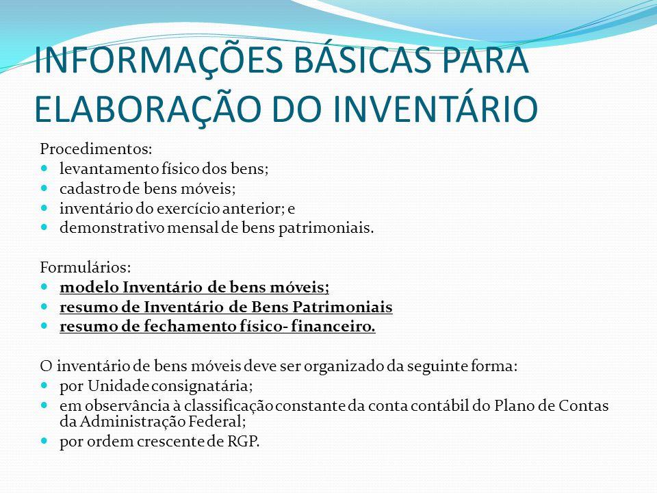 INFORMAÇÕES BÁSICAS PARA ELABORAÇÃO DO INVENTÁRIO Procedimentos:  levantamento físico dos bens;  cadastro de bens móveis;  inventário do exercício