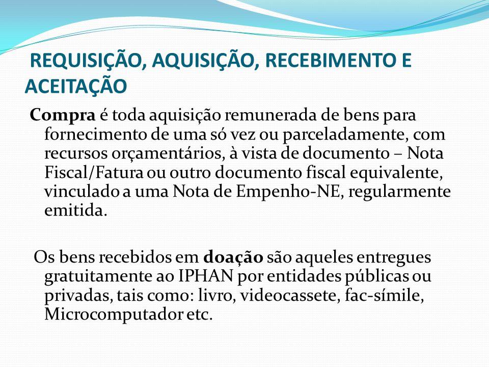 REQUISIÇÃO, AQUISIÇÃO, RECEBIMENTO E ACEITAÇÃO Permuta é a troca de bens entre o IPHAN e, exclusivamente, outros órgãos ou entidades da Administração Pública.