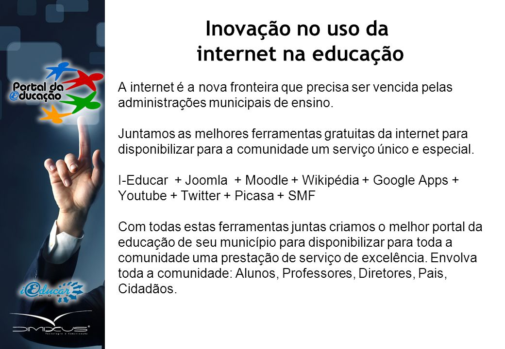 Benefícios e Resultados: •Através da internet a interação social é ampliada.