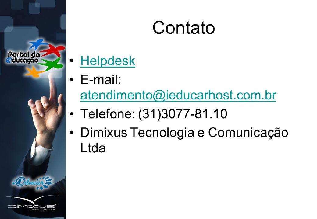 Contato •HelpdeskHelpdesk •E-mail: atendimento@ieducarhost.com.br atendimento@ieducarhost.com.br •Telefone: (31)3077-81.10 •Dimixus Tecnologia e Comunicação Ltda