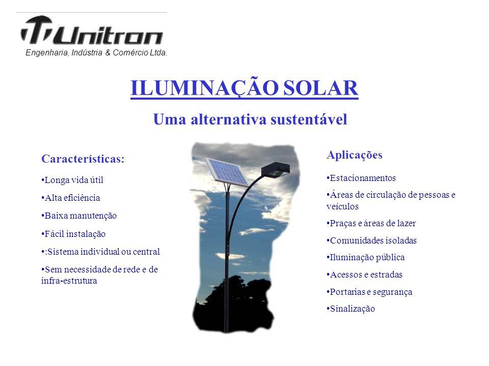 Engenharia, Indústria & Comércio Ltda. Uma alternativa sustentável •Longa vida útil •Alta eficiência •Baixa manutenção •Fácil instalação •:Sistema ind