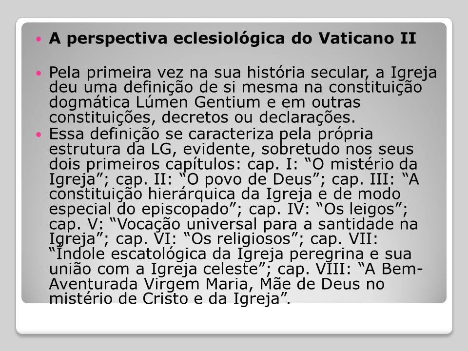  Perspectiva eclesiológica do Concílio Vaticano I  A contribuição eclesiológica mais significativa desse concílio é sem dúvida aquilo que se refere