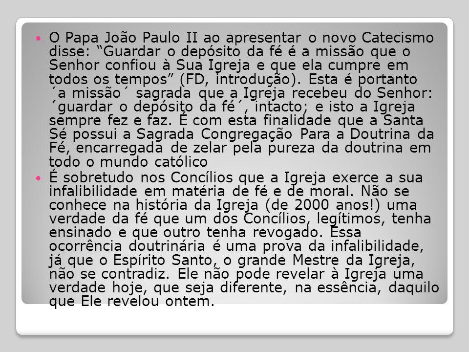  Igreja Infalível  Como a Igreja foi fundada por Jesus para levar os homens à salvação, pelo ´conhecimento da verdade´ (1 Tm 3,15), então, o Senhor