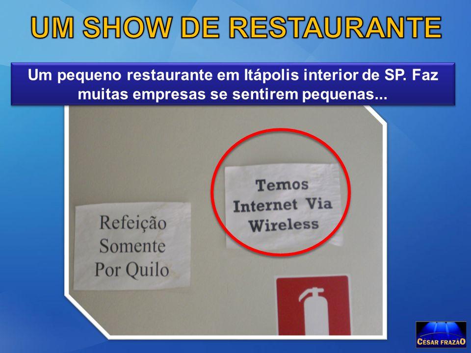 Um pequeno restaurante em Itápolis interior de SP. Faz muitas empresas se sentirem pequenas...