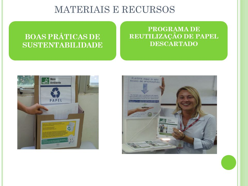 MATERIAIS E RECURSOS BOAS PRÁTICAS DE SUSTENTABILIDADE PROGRAMA DE REUTILIZAÇÃO DE PAPEL DESCARTADO